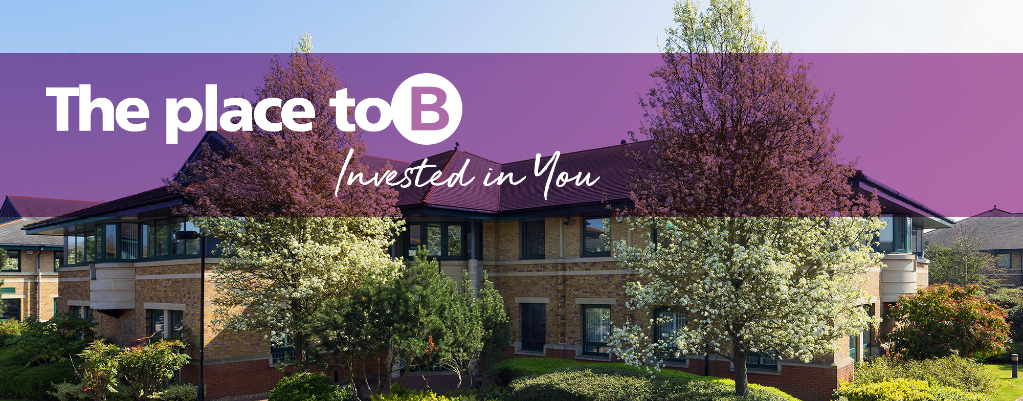 Birmingham Business Park - The Place toB. Invested in you